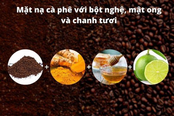 Công thức làm mặt nạ cà phê với bột nghệ, mật ong và chanh tươi